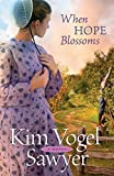 When Hope Blossoms by Kim Vogel Sawyer (2012-11-05)