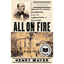 All on Fire: William Lloyd Garrison and the Abolition of Slavery