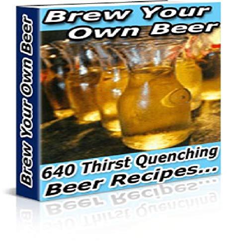 Comment fabriquer sa propre bière ?: Plus de 600 recettes de bières artisanales (Fabrication de bières t. 2) par Books OS
