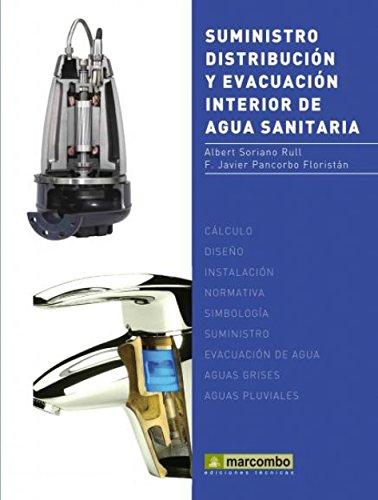 Suministro, Distribución y Evacuación Interior de Agua Sanitaria por Albert Soriano Rull