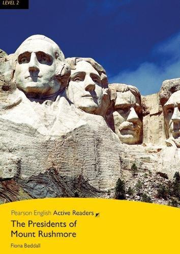 The presidents of mount Rushmore. Level 2. Con ebook. Con espansione online. Con CD-ROM (Pearson English Active Readers)
