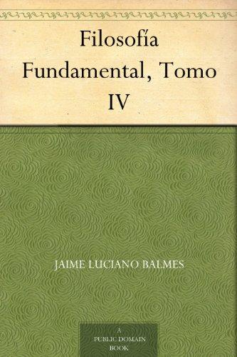 Filosofía Fundamental, Tomo IV por Jaime Luciano Balmes