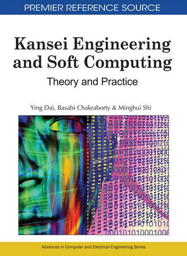 Kansei Engineering and Soft Computing: Theory and Practice (Premier Reference Source) (Kansei Engineering)