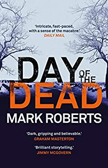 Day of the Dead: A gripping serial killer thriller (Eve Clay Book 3) by [Roberts, Mark]