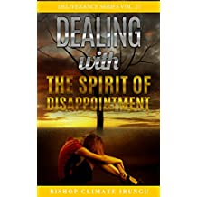 Dealing With the Spirit of Disappointment (Deliverance Series Book 21)