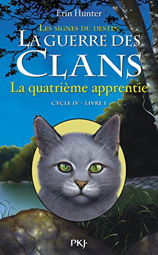 La guerre des Clans, cycle IV - tome 01 : La quatrième apprentie (1)