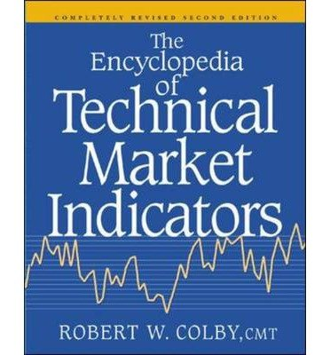 { The Encyclopedia of Technical Market Indicators, Second Edition Hardcover } Colby, Robert ( Author ) Oct-22-2002 Hardcover