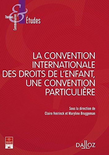 La Convention internationale des droits de l'enfant, une convention particulière par Claire Neirinck