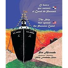 El barco que estrenó el Canal de Panamá * The Ship that opened the Panama Canal
