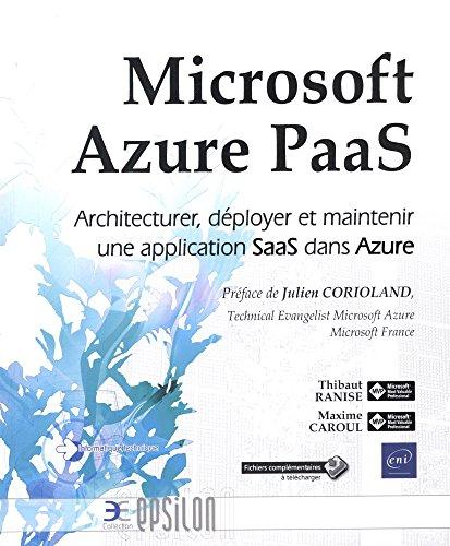 Microsoft Azure PaaS - Architecturer, déployer et maintenir une application SaaS dans Azure par Thibaut RANISE Maxime CAROUL