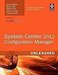 [(System Center 2012 Configuration Manager (SCCM) Unleashed)] [By (author) Kerrie Meyler ] published on (July, 2012)