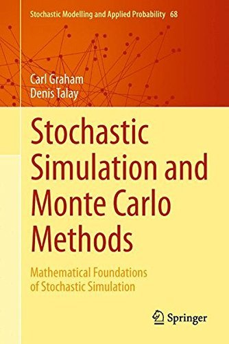 Stochastic Simulation and Monte Carlo Methods: Mathematical Foundations of Stochastic Simulation (Stochastic Modelling and Applied Probability) by Carl Graham (2013-07-17)