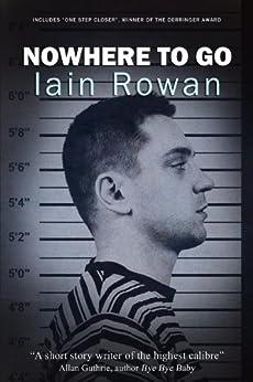 Nowhere To Go by [Rowan, Iain]