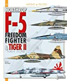 Northrop F-5, Freedom Fighter et Tiger II : 1954-2012