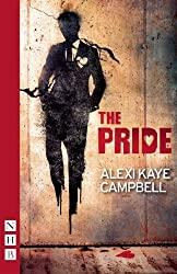 The Pride (NHB Modern Plays) by Alexi Kaye Campbell (2013-08-08)