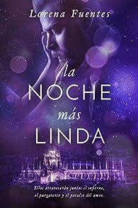 La Noche Más Linda: Ellos atravesarán juntos el Infierno, el Purgatorio y el Paraíso del amor. par Lorena Fuentes