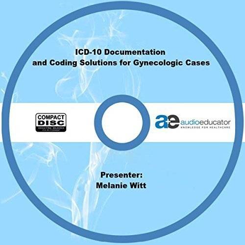 ICD-10 Documentation and Coding Solutions for Gynecologic Cases
