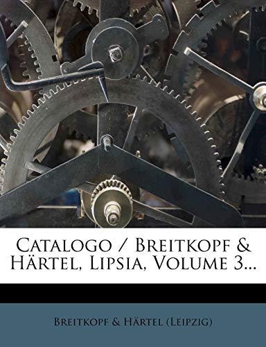 Catalogo / Breitkopf & Hartel, Lipsia, Volume 3...