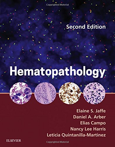 Hematopathology, 2e por Elaine Sarkin Jaffe MD, Daniel A. Arber MD, Elias Campo MD, Nancy Lee Harris MD, Leticia Quintanilla-Fend MD