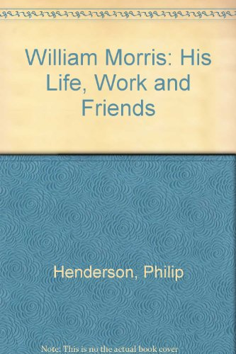 william-morris-his-life-work-and-friends