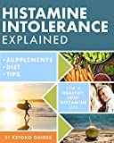 Histamine Intolerance Explained: 12 Steps To Building a Healthy Low Histamine Lifestyle, featuring the best low histamine supplements and low histamine diet (Ketoko Guides) (English Edition)