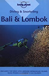 Bali and Lombok (Lonely Planet Diving and Snorkeling Guides)