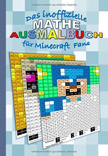 Das inoffizielle Mathe Ausmalbuch für Minecraft Fans: Übungsbuch für Grundrechenarten (Einmaleins) für Grundschüler
