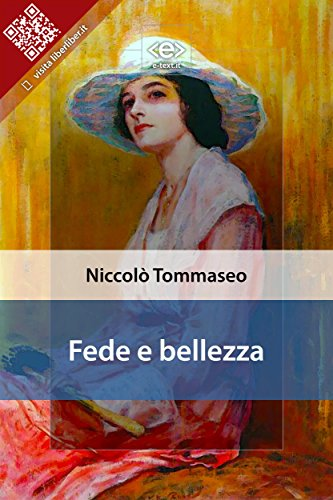 Fede e bellezza (Liber Liber) (Italian Edition)