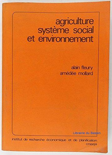 Agriculture système social et environnement par Alain Fleury Amédée Mollard
