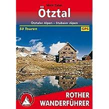 Ötztal: Ötztaler Alpen - Stubaier Alpen. 50 Touren. Mit GPS-Daten. (Rother Wanderführer)