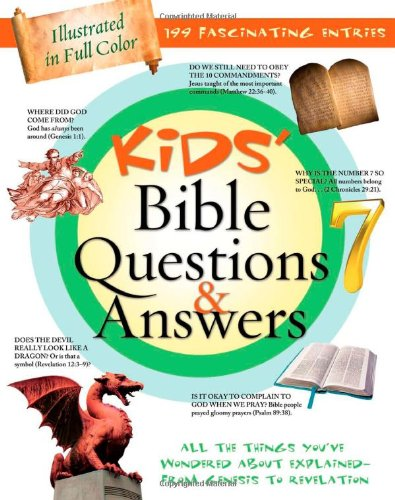 Kids' Bible Questions & Answers: All the Things You've Wondered about Explained-From Genesis to Revelation