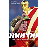 Morbo: The Story of Spanish Football by Phil Ball (2011-07-01)