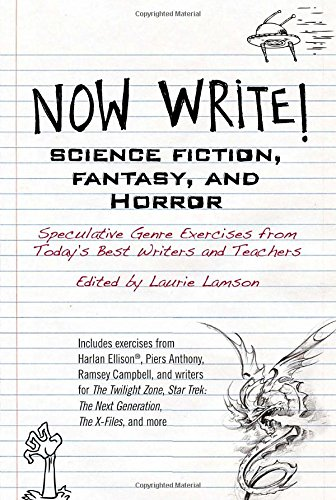 Now Write! Science Fiction, Fantasy and Horror: Speculative Genre Exercises from Today's Best Writers and Teachers
