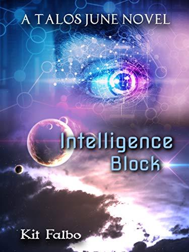 Intelligence Block : a GameLit inspired Space Opera (Talos June Book 1) (English Edition)