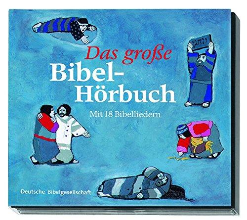 Das grosse Bibel-Hörbuch: 27 biblische Geschichten und 18 Bibellieder