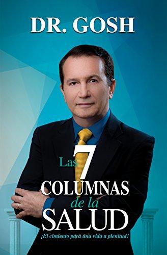 Las 7 Columnas de la Salud por Doctor Gosh