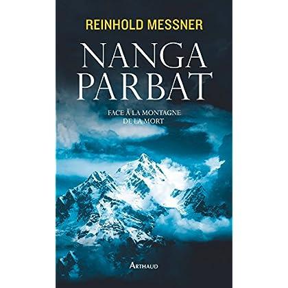 Nanga Parbat. Face à la montagne de la mort (LA TRAVERSEE DE)