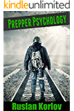 The Psychology of Prepping: What Every Good Prepper Is Thinking (English Edition)