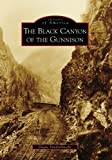 Front cover for the book Black Canyon of the Gunnison, The (Images of America) by Duane Vandenbusche