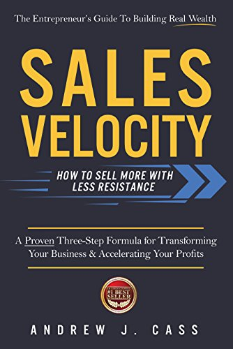 sales-velocity-how-to-sell-more-with-less-resistance-english-edition