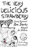 The Very Delicious Strawberry: Twenty Illustrated Zen Stories Adapted for Children (English Edition)