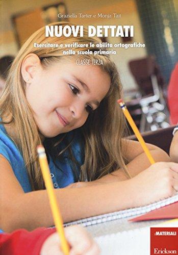 Nuovi dettati. Esercitare e verificare le abilità ortografiche nella scuola primaria. Per la classe 3ª