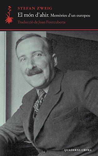 El món d'ahir: Memòries d'un europeu (D'un dia a l'altre Book 9) (Catalan Edition) por Stefan Zweig