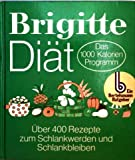 Brigitte Diät 1. Das 1000 Kalorien-Programm