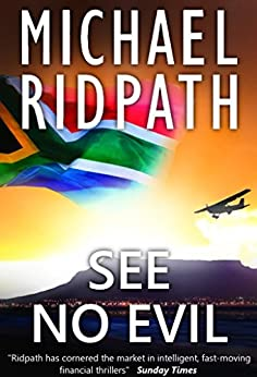 See No Evil: a gripping financial thriller by [Ridpath, Michael]