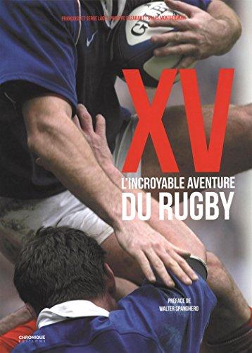 XV : L'incroyable aventure du rugby par Françoise Laget, Serge Laget, Philippe Cazaban, Gilles Montgermont