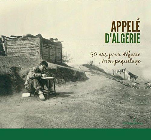 Appelé d'Algérie, 50 ans pour défaire mon paquetage par Collectif