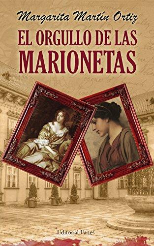 El orgullo de las marionetas por Margarita Martín Ortiz