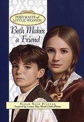 Beth Makes a Friend (Portraits of Little Women) by Susan Beth Pfeffer (1998-03-09)