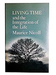 Living Time: And the Integration of the Life by Maurice Nicoll (1975-11-01)